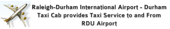 Durham Taxi Cab Provides Taxi to and from RDU Airport